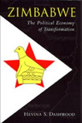 Zimbabwe: The Political Economy of Transformation: Hevina S. Dashwood