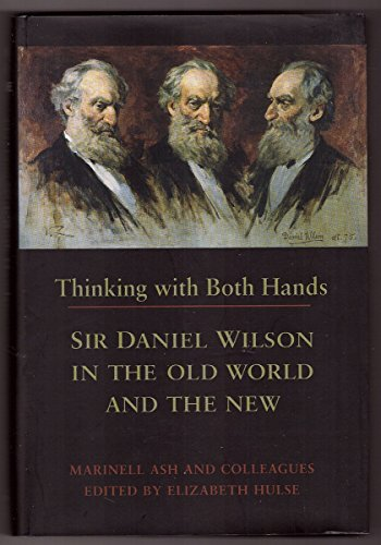 Thinking with Both Hands: Sir Daniel Wilson in the Old World and the New