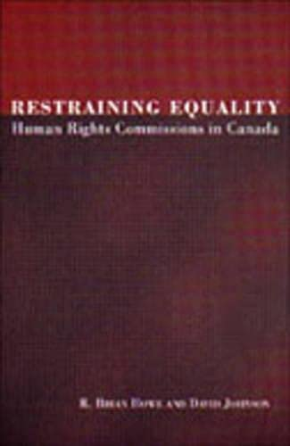 9780802044822: Restraining Equality: Human Rights Commissions in Canada