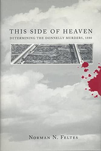 This Side of Heaven: Determining the Donnelly Murders, 1880