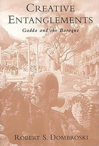 Creative Entanglements: Gadda and the Baroque (Toronto Italian Studies): Dombroski, Robert S