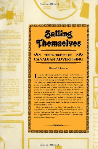 9780802044952: Selling Themselves: The Emergence of Canadian Advertising