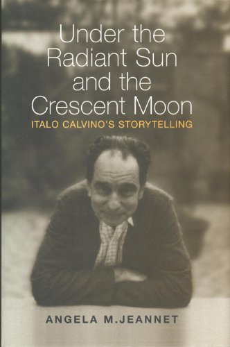 9780802047243: Under the Radiant Sun and the Crescent Moon: Italo Calvino's Storytelling