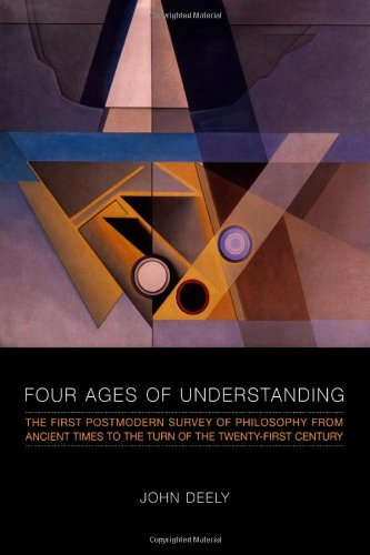 9780802047359: Four Ages of Understanding: The first Postmodern Survey of Philosophy from Ancient Times to the Turn of the Twenty-First Century (Toronto Studies in Semiotics and Communication)