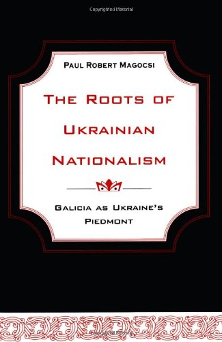 9780802047380: The Roots of Ukrainian Nationalism: Galicia as Ukraine's Piedmont