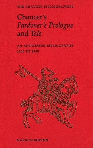 9780802047441: Chaucer's Pardoner's Prologue and Tale: An Annotated Bibliography, 1900-1995 (Chaucer Bibliographies)