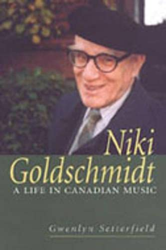 Niki Goldschmidt: A Life in Canadian Music