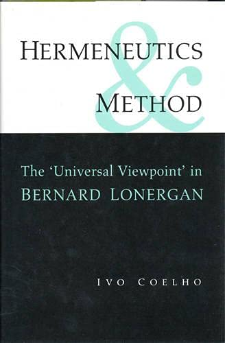 9780802048400: Hermeneutics and Method: A Study of the 'Universal Viewpoint' in Bernard Lonergan (Lonergan Studies)