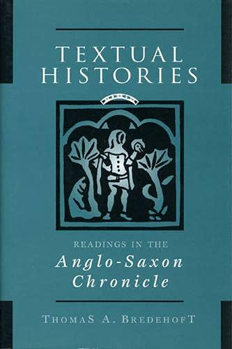9780802048509: Textual Histories: Readings in the Anglo-Saxon Chronicle