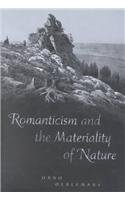 9780802048639: Romanticism and the Materiality of Nature
