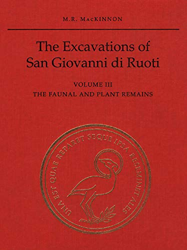 9780802048653: The Excavations of San Giovanni Di Ruoti: The Faunal and Plan Remains: 3