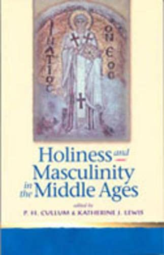 9780802048929: Holiness And Masculinity In The Middle Ages
