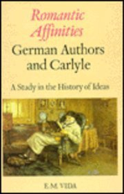 9780802050120: Romantic Affinities: German Authors and Carlyle : A Study in the History of Ideas