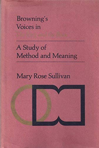 9780802052056: Browning's Voices in The Ring and the Book: A Study of Method and Meaning
