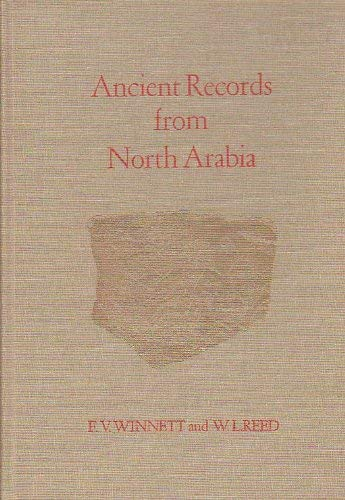 Ancient Records from North Arabia (Near & Middle East Series)