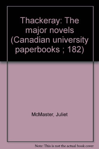 9780802052407: Thackeray: The major novels (Canadian university paperbooks ; 182)