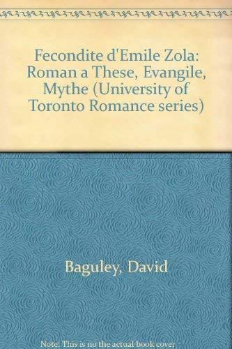Fecondite d'Emile Zola: Roman a These, Evangile, Mythe.: Baguley, David