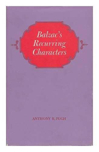 Balzac's Recurring Characters: Pugh, Anthony R.