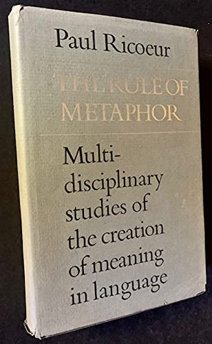 The Rule of Metaphor: Multi-Disciplinary Studies of: Ricoeur, Paul, and