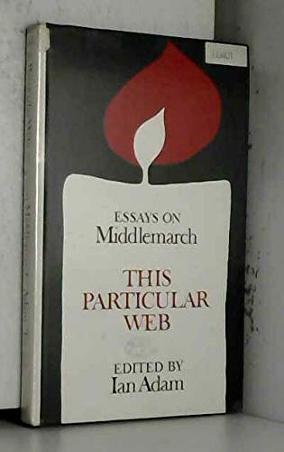 9780802053329: This Particular Web: Essays on Middlemarch