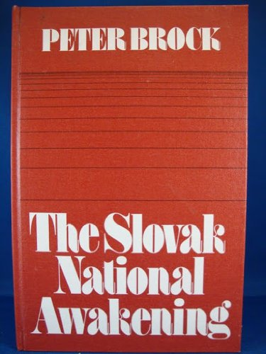 The Slovak national awakening: An essay in: Peter Brock