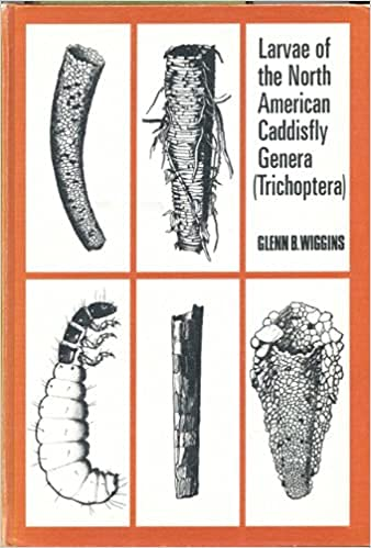 Larvae of the North American Caddisfly Genera (Trichoptera): Wiggins, Glenn B.