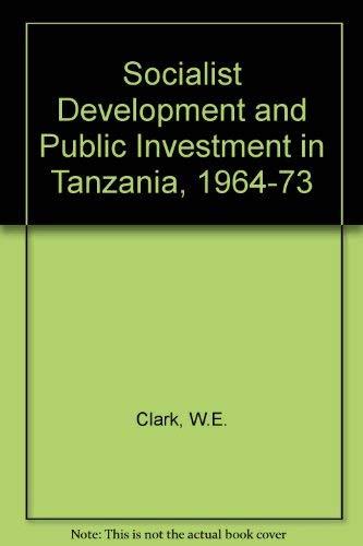9780802053763: Socialist Development and Public Investment in Tanzania, 1964-73