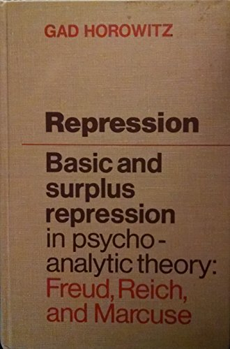 9780802053794: Repression - Basic and Surplus Repression in Psychoanalytic Theory: Freud, Reich and Marcuse