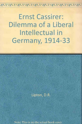 9780802054081: Ernst Cassirer: The Dilemma of a Liberal Intellectual in Germany, 1914-1933