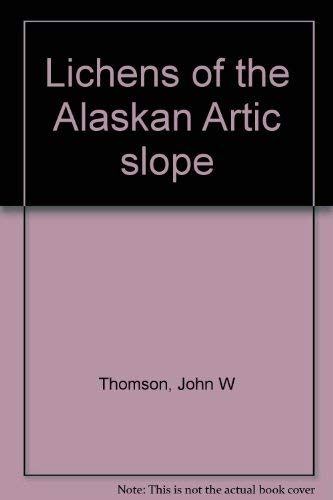 9780802054289: Lichens of the Alaskan arctic slope