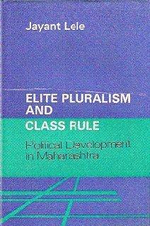 Elite Pluralism and Class Rule: Political Development: Lele, Jayant