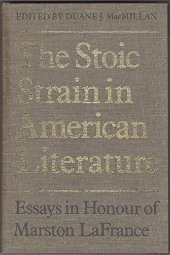 9780802054418: Stoic Strain in American Literature: Essays in Honour of Marston LaFrance, 1927-75