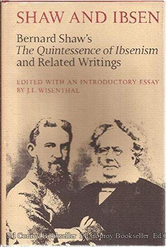 Shaw and Ibsen: Bernard Shaw's the Quintessence: Shaw, Bernard