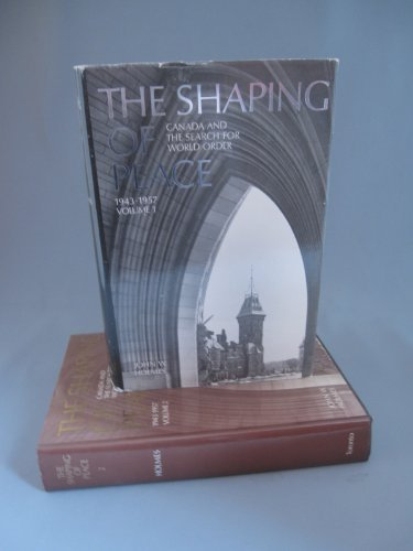 The Shaping of Peace Vol I by John W Holmes 1979 Hardcover
