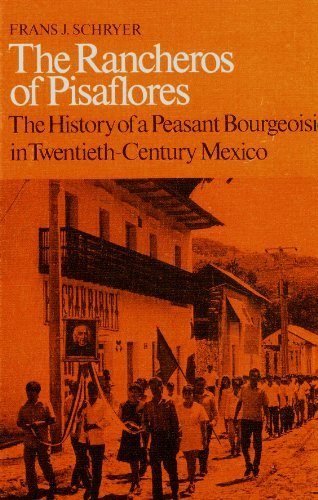 9780802054661: The Rancheros of Pisaflores: The History of a Peasant Bourgeoisie in Twentieth-Century Mexico