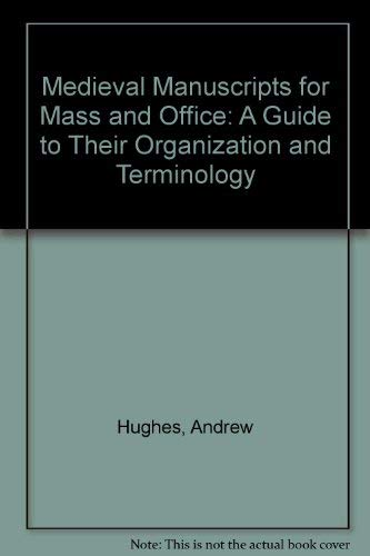 9780802054678: Medieval Manuscripts for Mass and Office: A Guide to Their Organization and Terminology