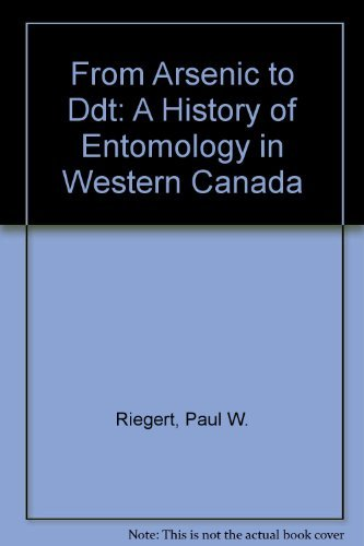 From Arsenic to DDT; A History of: Riegert, Paul W.