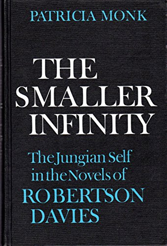 Smaller Infinity: Jungian Self in the Novels of Robertson Davies: Monk, Patricia
