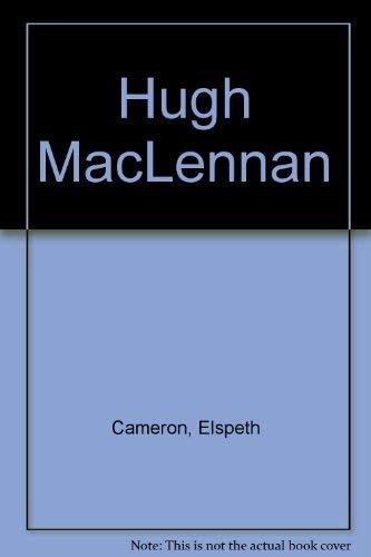 9780802055569: Hugh MacLennan: A Writer's Life