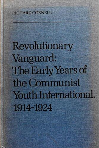 Revolutionary Vanguard: The Early Years of the Communist Youth International, 1914-1924: Richard ...