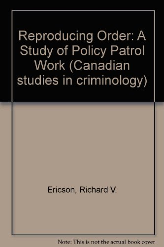 9780802055699: Reproducing Order: A Study of Police Patrol Work