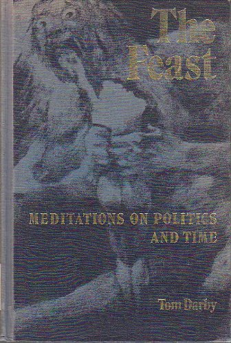 9780802055781: The Feast: Meditations on Politics and Time