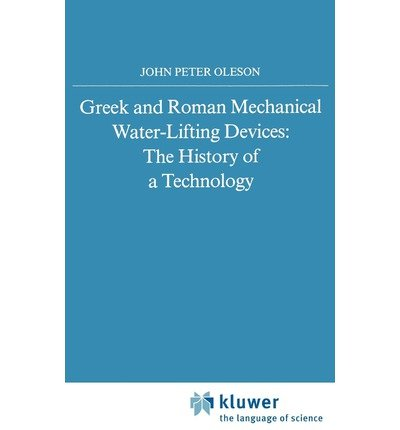 9780802055972: Greek and Roman Mechanical Water-Lifting Devices: The History of a Technology (Phoenix Supplementary Volume)