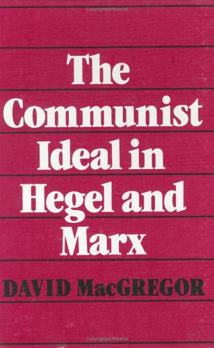9780802056160: The Communist Ideal in Hegel and Marx