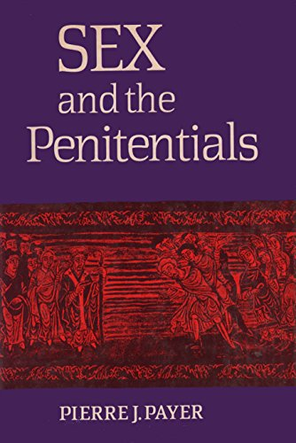 9780802056498: Sex and the Penitentials: The Development of a Sexual Code, 550-1150