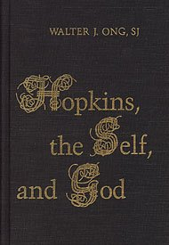 Hopkins, the Self, and God (Alexander Lectures): Ong, Walter J.