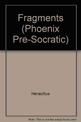 Herclitus: Fragments (Phoenix Pre-Socratic): Robinson, T. M.