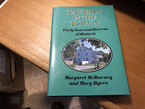 Tavern in the Town Early Inns and Taverns of Ontario