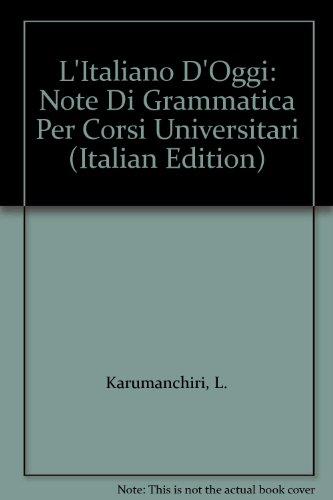 L'Italiano D'Oggi: Note Di Grammatica Per Corsi: Karumanchiri, L.