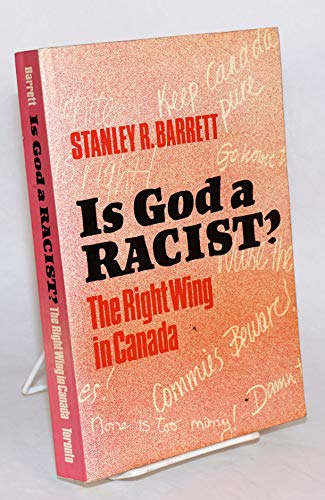 9780802057587: Is God a Racist? the Right Wing in Canada